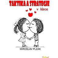 Taktika a strategie v lásce - Miroslav Plzák
