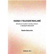 Hudba v televizní reklamě - Radim Bačuvčík