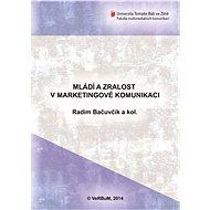 Mládí a zralost v marketingové komunikaci - Radim Bačuvčík