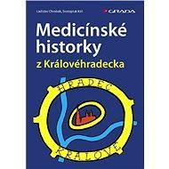 Medicínské historky z Královéhradecka - Ladislav Chrobák, Svatopluk Káš