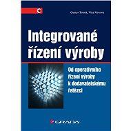 Integrované řízení výroby - Gustav Tomek, Věra Vávrová