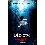 Dědictví kostí - Dolores Redondo