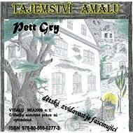 Tajemství Amalu - Pett Gry