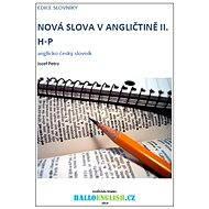 Nová slova v angličtině: anglicko-český slovník díl 2, H-P - Jozef Petro