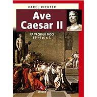 Ave Caesar II - Karel Richter