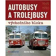 Autobusy a trolejbusy východního bloku - Martin Harák