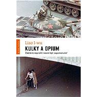 Kulky a opium - Liao I-wu
