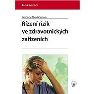 Řízení rizik ve zdravotnických zařízeních - Petr Škrla, Magda Škrlová