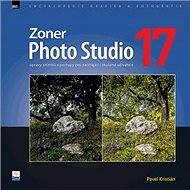 Zoner Photo Studio 17 – úpravy snímků a postupy pro začínající i zkušené uživatele - Pavel Kristián