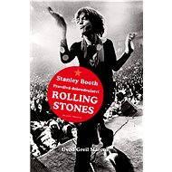 Pravdivá dobrodružství Rolling Stones - Stanley Booth