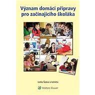 Význam domácí přípravy pro začínajícího školáka - Lenka Šulová