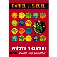 Vnitřní nazírání - Daniel J. Siegel
