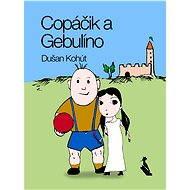 Copáčik a Gebulíno - Dušan Kohút