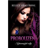Probouzení - Kelley Armstrong