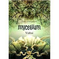 Mycelium IV: Vidění - Vilma Kadlečková