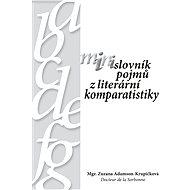 Minislovník pojmů z literární komparastiky - Zuzana Adamson-Krupičková