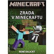 Zrada v Minecraftu - René Balický