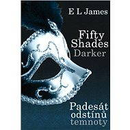 Fifty Shades Darker - Padesát odstínů temnoty - E L James