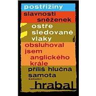 5 e-knih Bohumila Hrabala za výhodnou cenu - Elektronická kniha - Bohumil Hrabal