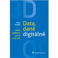 3D: Data, daně digitálně aneb ajťákem i proti své vůli - Milan Vodička