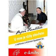 U mne je vždy otevřeno - papež František, Antonio Spadaro