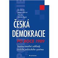 Česká demokracie po roce 1989 - Jan Bureš, Jakub Charvát, Petr Just, Martin Štefek