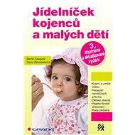 Jídelníček kojenců a malých dětí - Martin Gregora, Dana Zákostelecká