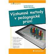 Výzkumné metody v pedagogické praxi - Lenka Gulová, Radim Šíp