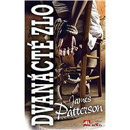 Dvanácté zlo - James Patterson