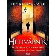 Hedvábník - Elektronická kniha - Strhující a čtivá detektivka s Cormoranem Strikem - Robert Galbraith (pseudonym J. K. Rowlingové), 480 stran
