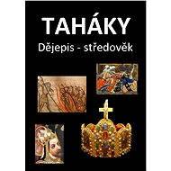 Taháky: Dějepis – středověk - Fejk Fejkal