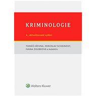 Kriminologie - Tomáš Gřivna, Ivana Zoubková, Miroslav Scheinost