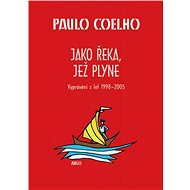 Jako řeka, jež plyne - Paulo Coelho
