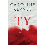Ty [E-kniha] - Caroline Kepnes