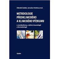 Metodologie předklinického a klinického výzkumu - Zdeněk Zadák, Jaroslav Květina