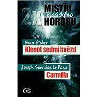2x mistři klasického hororu (Klenot sedmi hvězd / Carmilla) - Bram Stoker, Joseph Sheridan Le Fanu