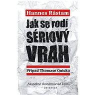Jak se rodí sériový vrah - Hannes Rastam