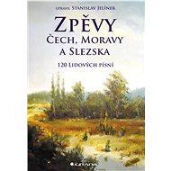 Zpěvy Čech, Moravy a Slezska - Stanislav Jelínek