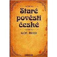 Staré pověsti české - Elektronická kniha - Alois Jirásek