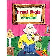 Hravá škola hezkého chování - Zuzana Pospíšilová, Michal Sušina