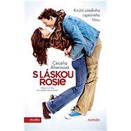 S láskou, Rosie - Cecelia Ahernová