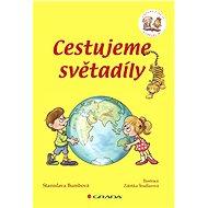 Cestujeme světadíly - Stanislava Bumbová, Zdeňka Študlarová
