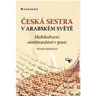 Česká sestra v arabském světě - Markéta Ryšlinková