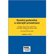 Dnešní polemika o včerejší privatizaci - Jiří Weigl, Václav Klaus, Dušan Tříska, Karel Dyba, Ladislav Jakl
