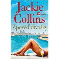 Zpověď divošky - Jackie Collins