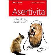 Asertivita - umění být silný v každé situaci - Conrad Potts, Suzanne Potts