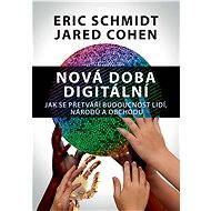 Nová doba digitální - Eric Schmidt, Jared Cohen