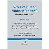 Nová regulace finančních trhů - Mojmír Hampl, Jiří Król, Josef Mládek, Pavel Kysilka, Dušan Tříska