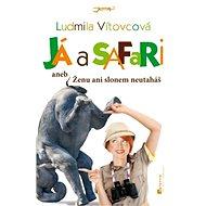 Já a safari - Ludmila Vítovcová