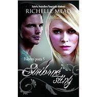 Pokrevní pouta 5 - Stříbrné stíny - Richelle Mead